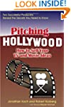 Pitching Hollywood: How to Sell Your...
