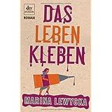"Das Leben kleben: Romanvon ""Marina Lewycka"""