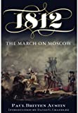 img - for 1812: THE MARCH ON MOSCOW: Introduction by David Go Chandler book / textbook / text book