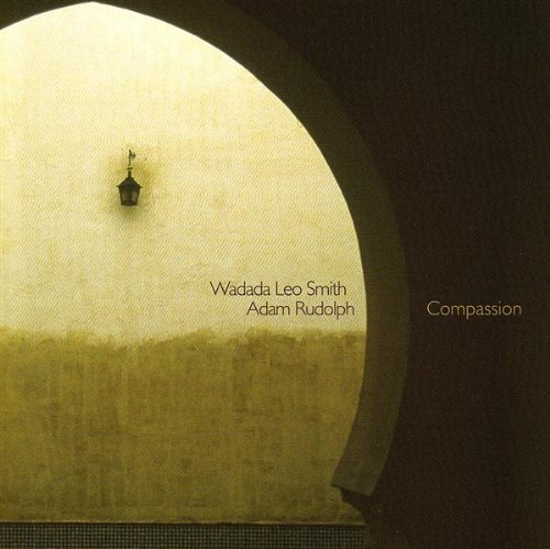 Compassion by Wadada Leo Smith and Adam Rudolph