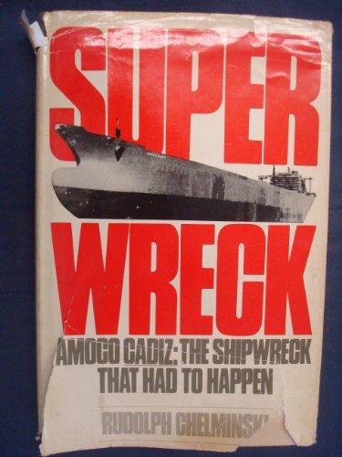 superwreck-amoco-cadiz-the-shipwreck-that-had-to-happen-by-rudolph-chelminski-1987-02-01