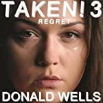 Taken! 3 (       UNABRIDGED) by Donald Wells Narrated by Christopher Eicher