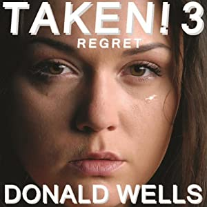 Taken! 3 | [Donald Wells]