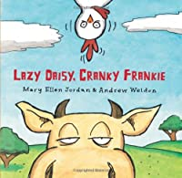 Lazy Daisy, Cranky Frankie: Bedtime on the Farm