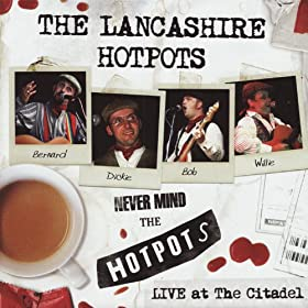 Never Mind The Hotpots - Live At The Citadel