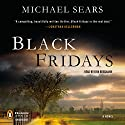Black Fridays (       UNABRIDGED) by Michael Sears Narrated by Erik Bergmann