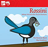 Rissini; William Tell And Other Overtures The Hanover Band