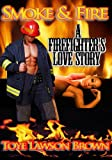img - for Smoke & Fire A Firefighter's Love Story book / textbook / text book