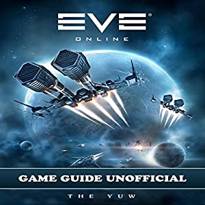 Eve Online Game Guide Unofficial Audiobook