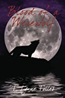 Blood of a Werewolf: Blood Series - Book 1