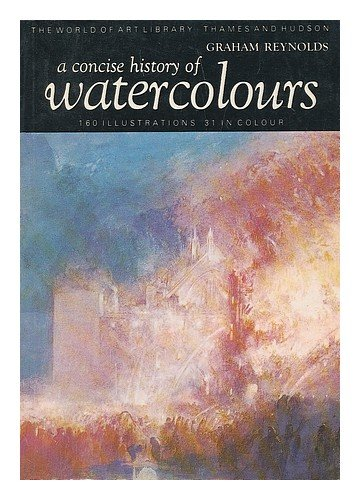 A concise history of watercolours / Graham Reynolds