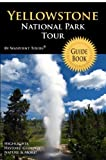 Yellowstone National Park Tour Guide Book: Your personal tour guide for Yellowstone travel adventure!