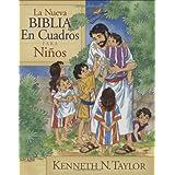 La nueva Biblia en cuadros para ni�os (Spanish Edition) ~ Kenneth N. Taylor
