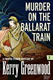 Murder on the Ballarat Train: Phryne Fisher #3 (Phryne Fisher Mysteries)