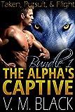 Taken, Pursuit, & Flight Bundle: The Alpha's Captive BBW/Werewolf Paranormal Romance #1-3 (The Alpha's Captive BBW/Werewolf Paranormal Romanc Boxset)