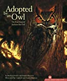 Adopted By An Owl: The True Story of Jackson the Owl (The Hazel Ridge Farm Stories)