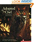 Adopted By An Owl: The True Story of...