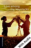 Love among the Haystacks - With Audio (Oxford Bookworms Library)