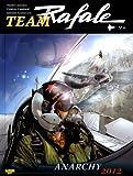 Team Rafale, tome 6 : Anarchy 2012