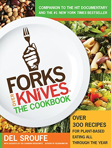 Forks Over Knives: The Cookbook (Turtleback School & Library Binding Edition)