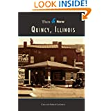 Quincy, Illinois (Then & Now (Arcadia))