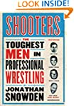 Shooters: The Toughest Men in Profess...