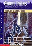 The Mystery at Hanover School (Ghost Twins No. 7) (0590538845) by Regan, Dian Curtis