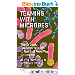 Teaming with Microbes: A Gardener's Guide to the Soil Food Web (English Edition)