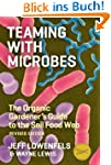 Teaming with Microbes: The Organic Ga...