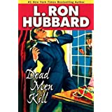 Dead Men Kill: A Murder Mystery of Wealth, Power, and the Living Dead (Stories from the Golden Age)by L. Ron Hubbard