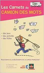 Carnets du Camion des Mots CM1 (les): 9782844317674: Amazon.com: Books