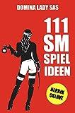 Image de 111 SM Spielideen: Herrin - Sklave. Frische Inspirationen und Ideen für Deine nächste BD
