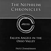 The Nephilim Chronicles: Fallen Angels in the Ohio Valley | [Fritz Zimmerman]