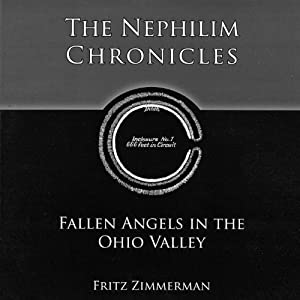 The Nephilim Chronicles: Fallen Angels in the Ohio Valley Audiobook
