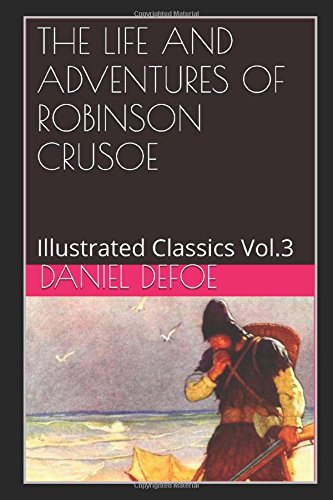 the-life-and-adventures-of-robinson-crusoe-illustrated-illustrated-classics-vol3