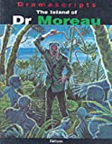 Dramascripts - The Island of Dr Moreau (Dramascripts Classic Texts)