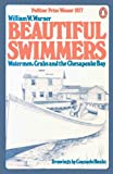 Image of Beautiful Swimmers: Watermen, Crabs, and the Chesapeake Bay