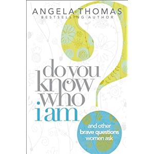 Do You Know Who I Am?: And Other Brave Questions Women Ask
