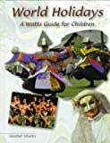 img - for World Holidays (Watts Reference) by Heather Moehn (2000-03-01) book / textbook / text book