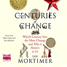 Centuries of Change (       UNABRIDGED) by Ian Mortimer Narrated by Mike Grady, Ian Mortimer