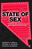 The State of Sex: Tourism, Sex and Sin in the New American Heartland (Contemporary Sociological Perspectives)