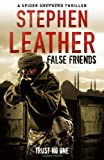 False Friends (The 9th Spider Shepherd Thriller) Stephen Leather