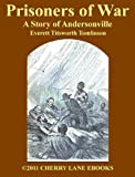 Prisoners of War - A Story of Andersonville