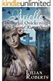 Arielle Immortal Quickening (The Immortal Rapture Series Book 4)