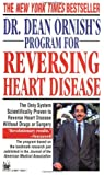 Dr. Dean Ornish's Program for Reversing Heart Disease: The Only System Scientifically Proven to Reverse Heart Disease Without Drugs or Surgery By Dean Ornish