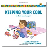 Keeping Your Cool: A Book about Anger (Growing God's Kids)