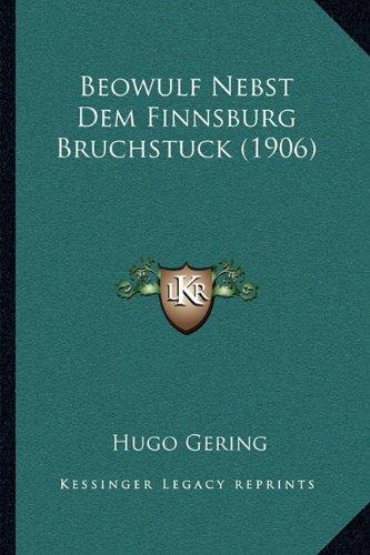 Beowulf Nebst Dem Finnsburg Bruchstuck (1906)