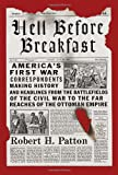 img - for Hell Before Breakfast: America's First War Correspondents Making History and Headlines, from the Battlefields of the Civil War to the Far Reaches of the Ottoman Empire book / textbook / text book