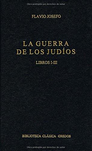 Guerra de los judios libros i-iii (B. CLÁSICA GREDOS)