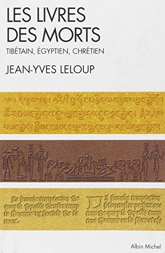 Les livres des morts : Tibétain, égyptien et chrétien